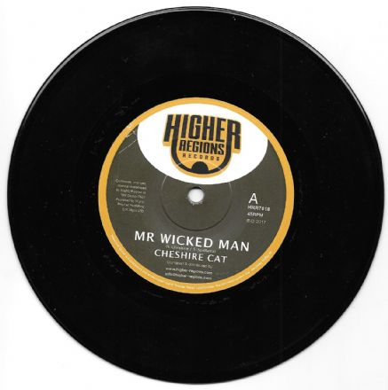 Cheshire Cat - Mr Wicked Man / Wicked Dub (Higher Regions Records) 7""